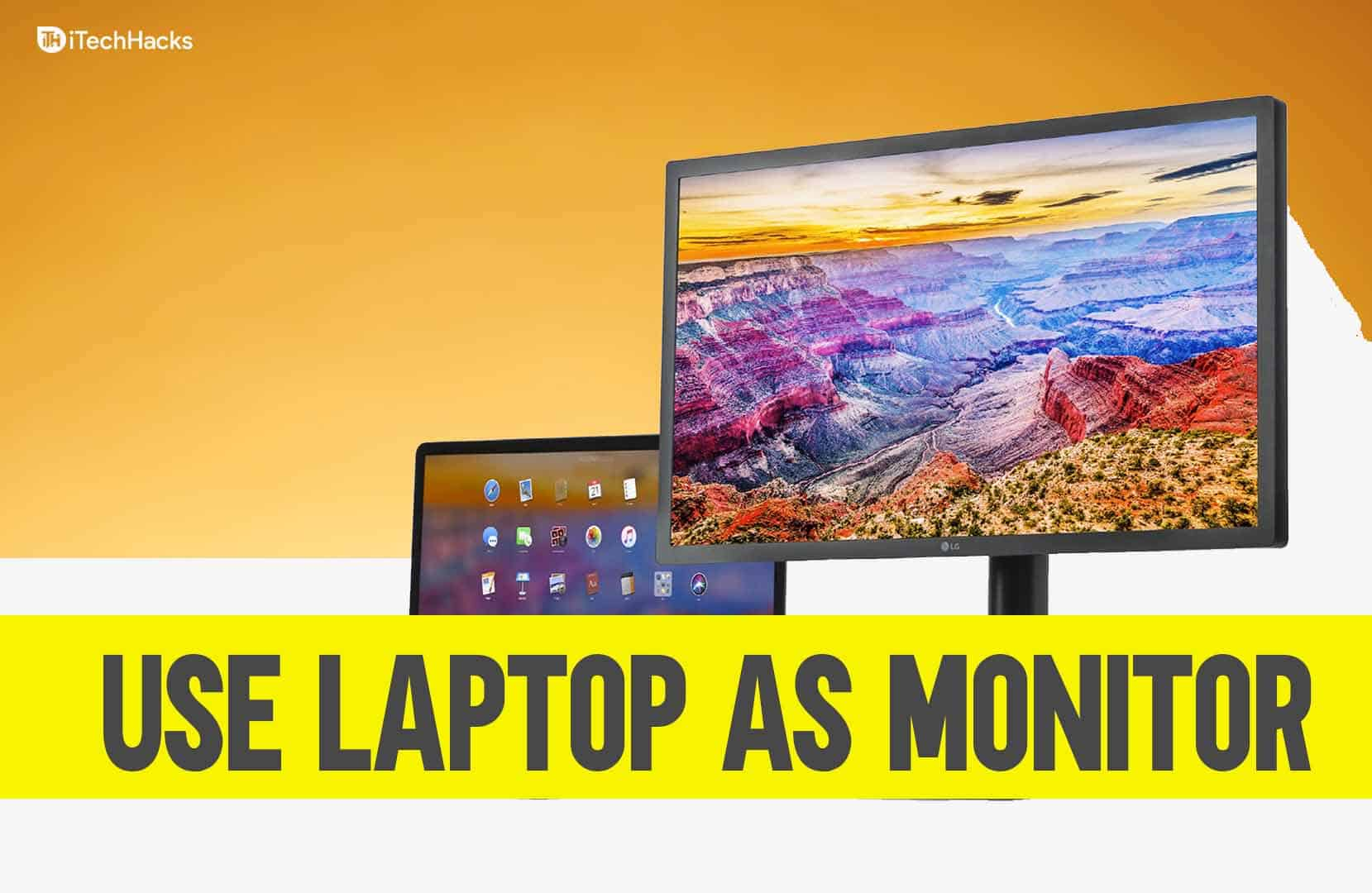 How To Use Your Laptop As Monitor [Multiple Screen]