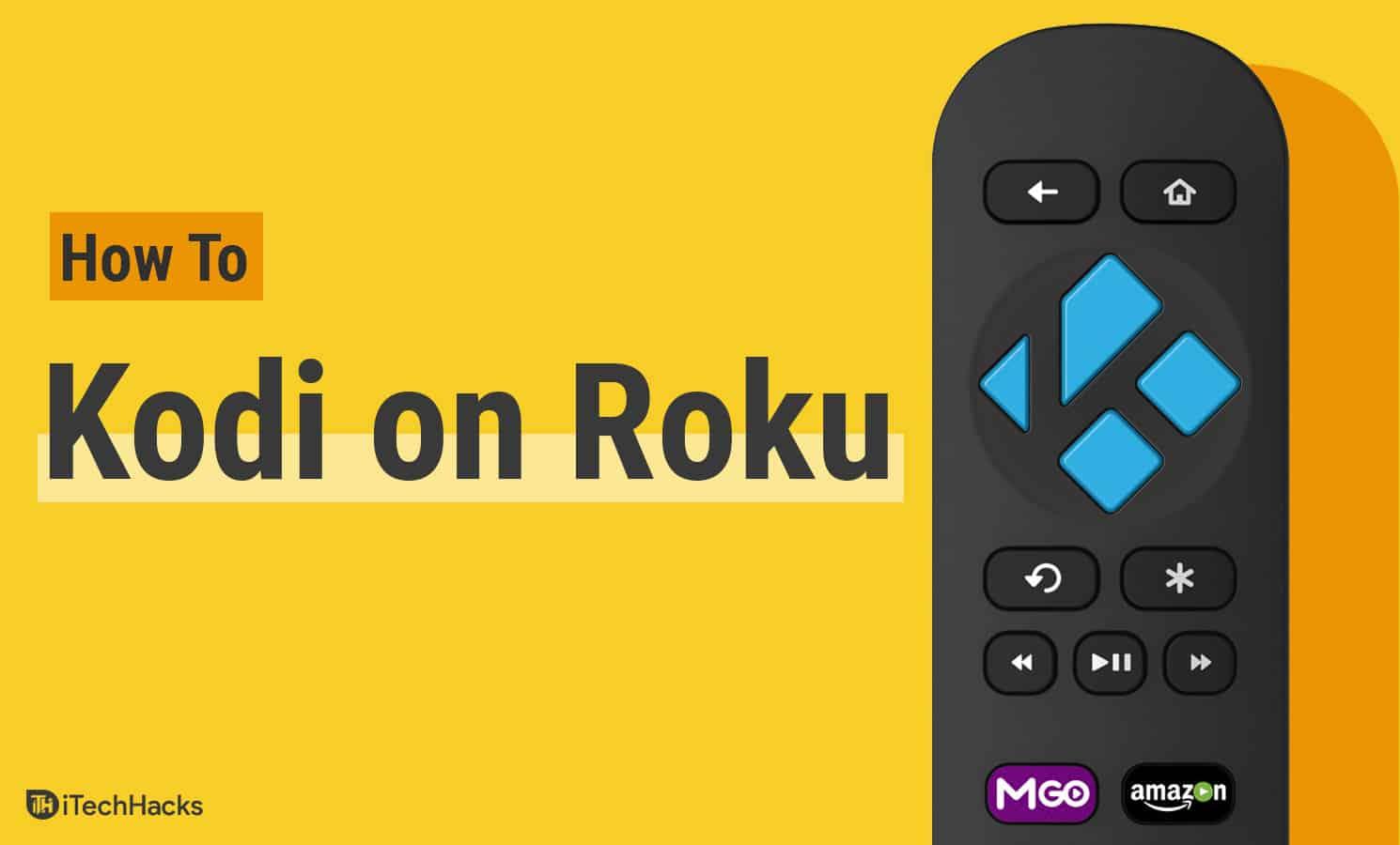 How to Install & Setup Kodi v19.1 on Roku