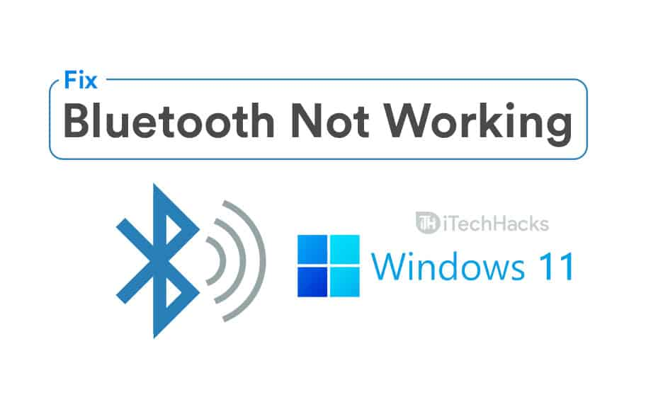 How to Fix Windows 11 Bluetooth Not Working Issue