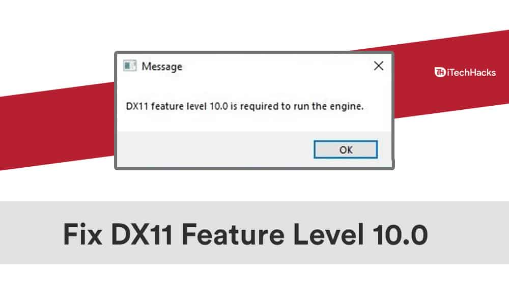 Fix DX11 Feature Level 10.0 Is Required to Run the Engine