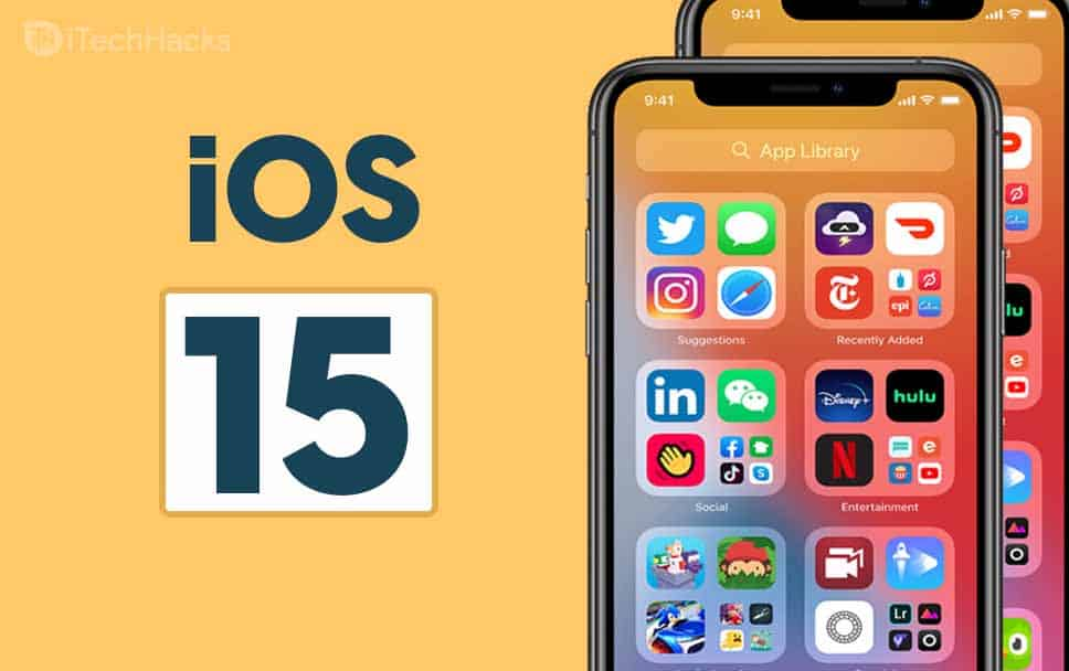 iOS 15: Release Date, iPhone Features, Supported Devices