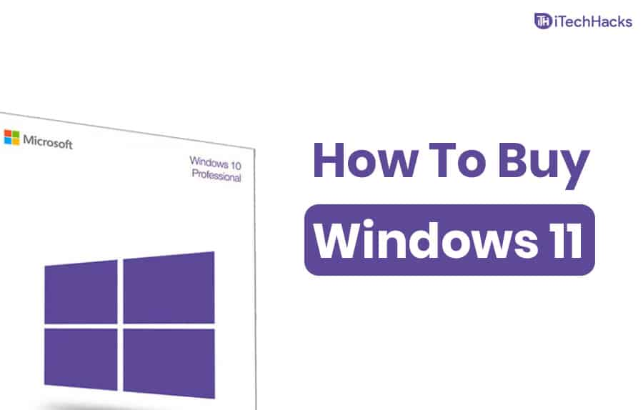 How to Buy and Upgrade Windows 11