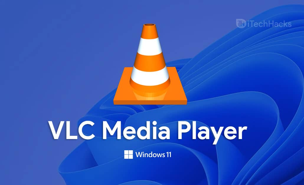 VLC Media Player Windows 11