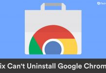 How To Fix Windows 11 Can't Uninstall Google Chrome