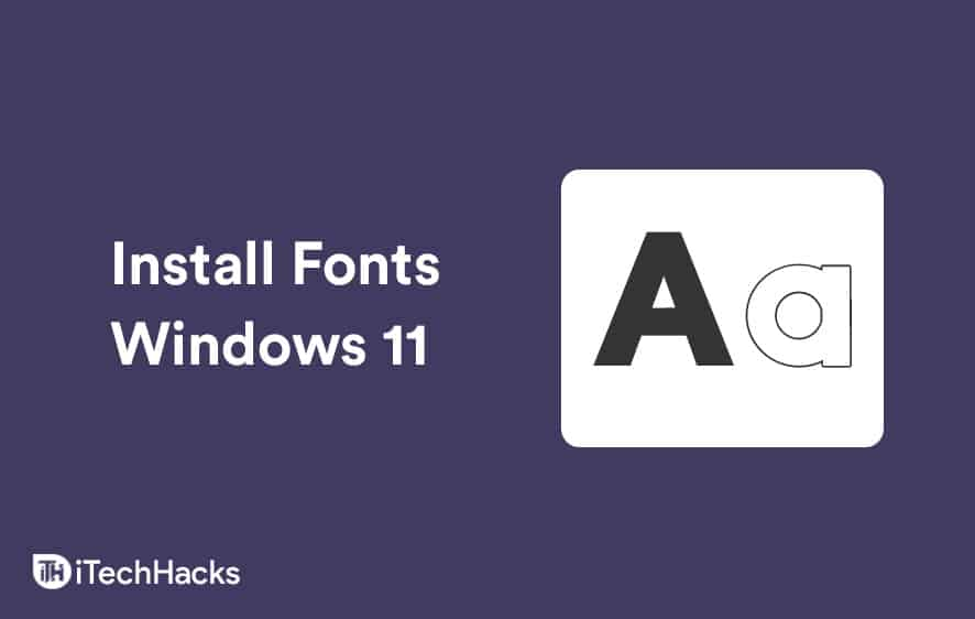 How To Install and Add Fonts In Windows 11