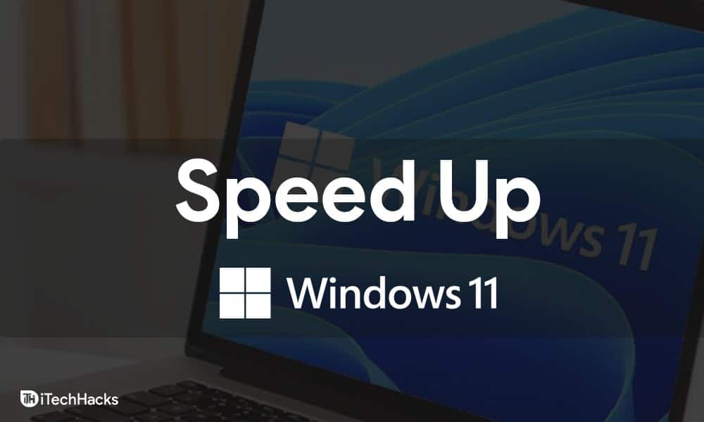 How To Speed Up Windows 11 and Optimize Performance