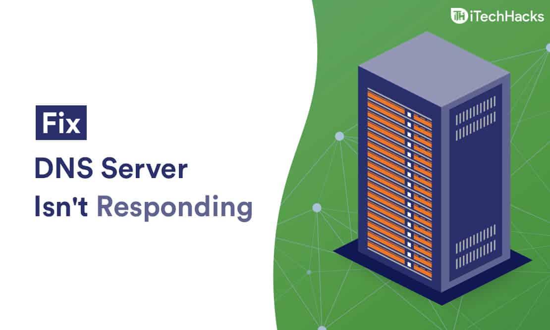 How To Fix The DNS Server Isn't Responding Error