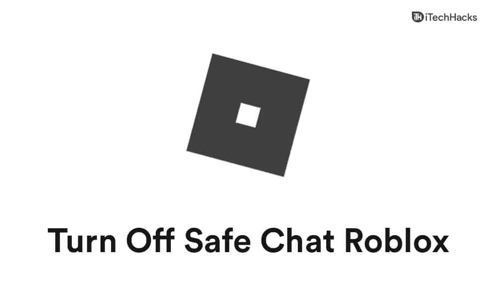 How To Turn Off Safe Chat In Roblox