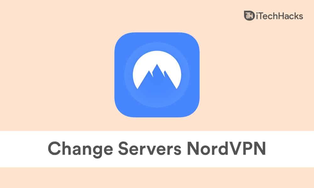 How to Change Servers In NordVPN - Change IP/Location 2021