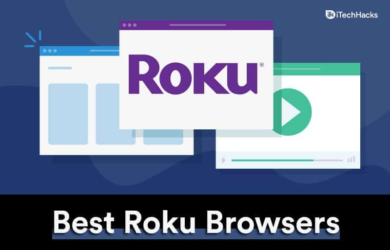 Best Roku Browsers