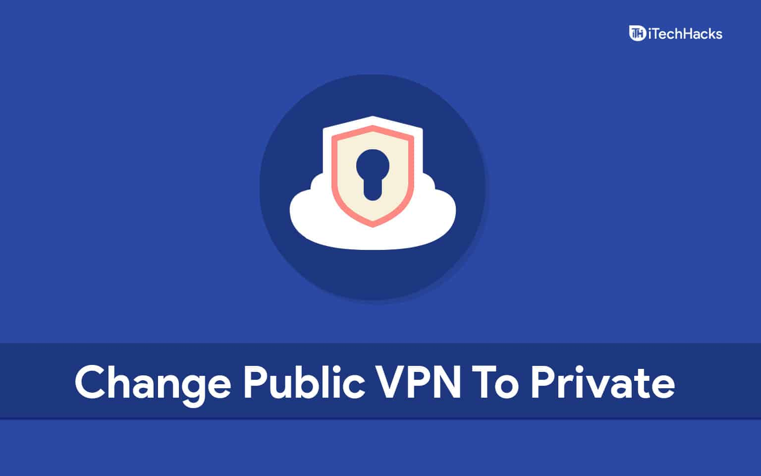 How To Change Public VPN To Private In Windows 11