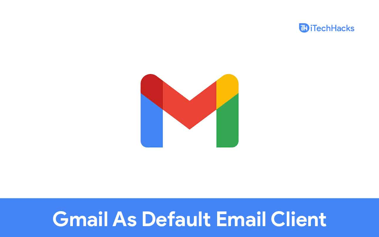 Set Gmail As Default Email Client In Windows 11