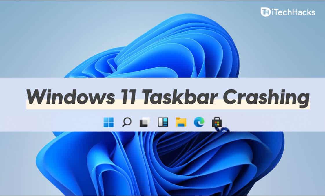 How To Fix Windows 11 Taskbar Crashing After Update