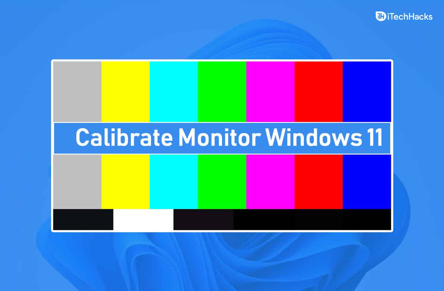 How To Calibrate Monitor Screen on Windows 11 PC